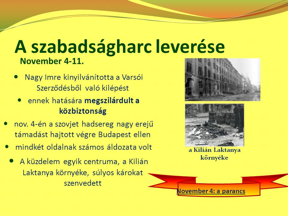 A szabadságharc leverése Nagy Imre kinyilvánította a Varsói Szerződésből való kilépést ennek hatására megszilárdult a közbiztonság nov. 4-én a szovjet