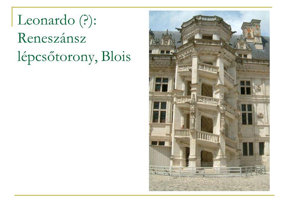 Leonardo (?): Reneszánsz lépcsőtorony, Blois