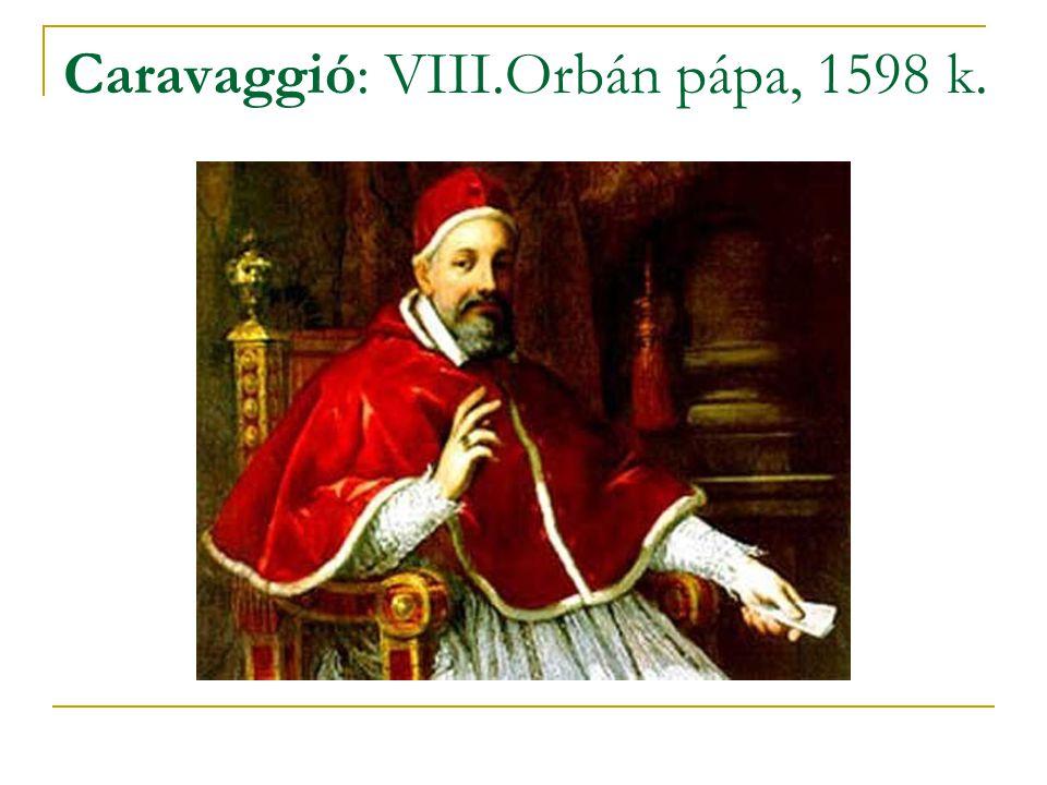 Caravaggió: VIII.Orbán pápa, 1598 k.