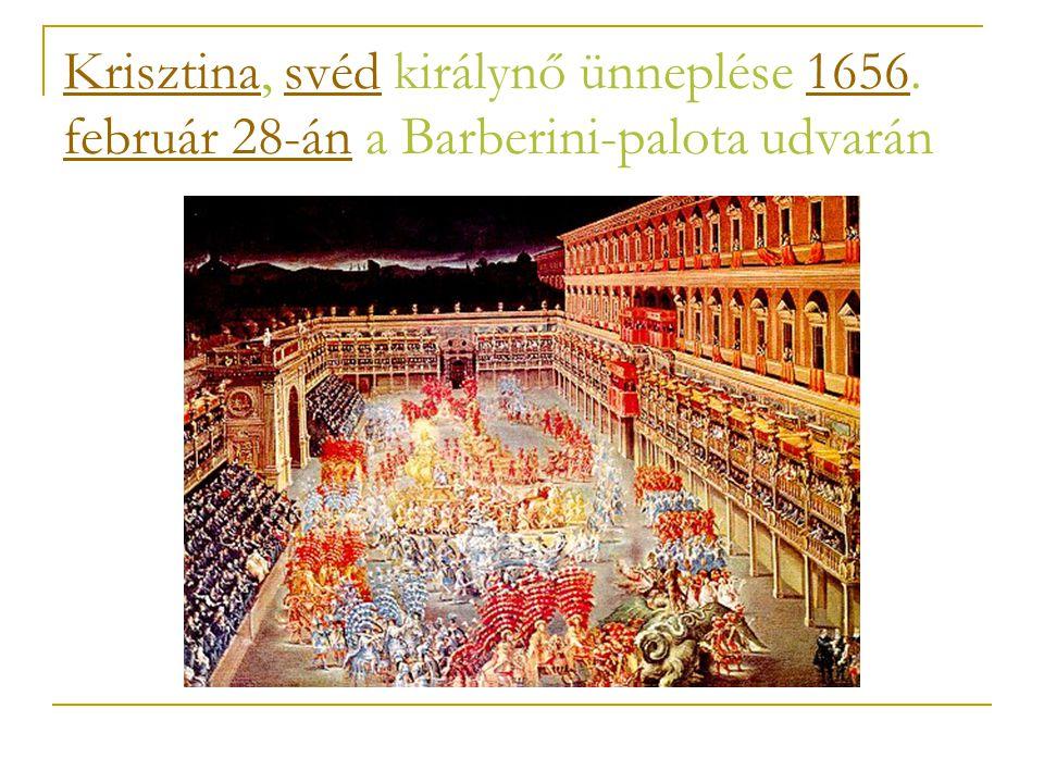 KrisztinaKrisztina, svéd királynő ünneplése 1656. február 28-án a Barberini-palota udvaránsvéd1656 február 28-án