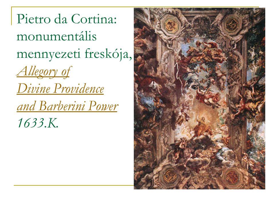 Pietro da Cortina: monumentális mennyezeti freskója, Allegory of Divine Providence and Barberini Power 1633.K. Allegory of Divine Providence and Barbe