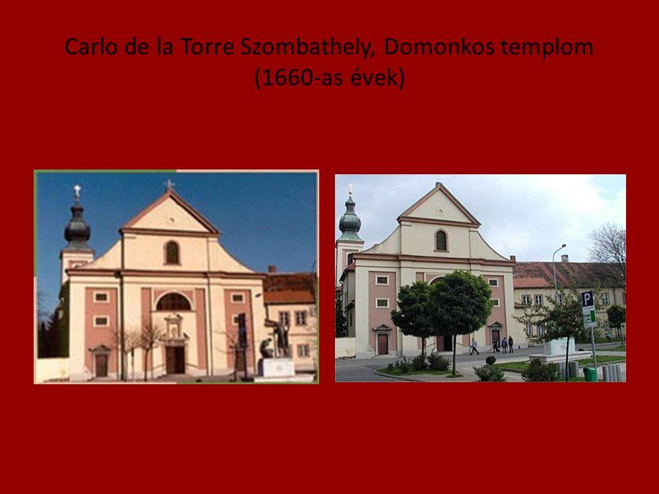 Carlo de la Torre Szombathely, Domonkos templom (1660-as évek)