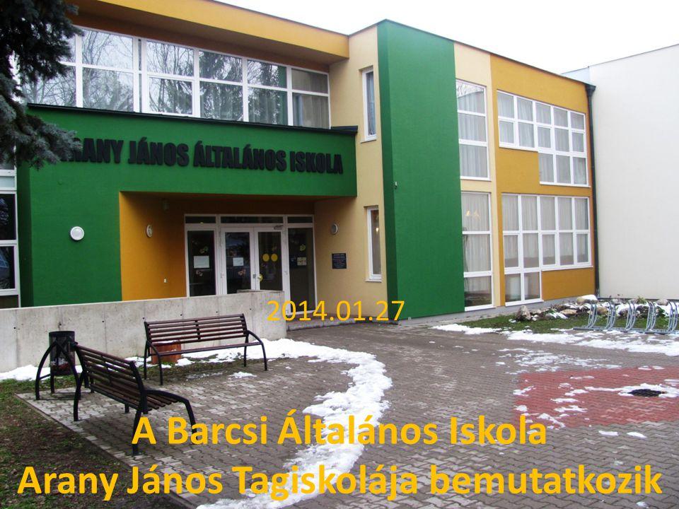 A Barcsi Általános Iskola Arany János Tagiskolája bemutatkozik 2014.01.27.