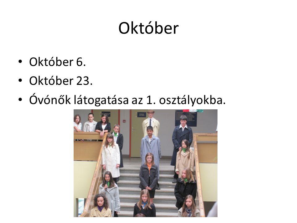 Október Október 6. Október 23. Óvónők látogatása az 1. osztályokba.