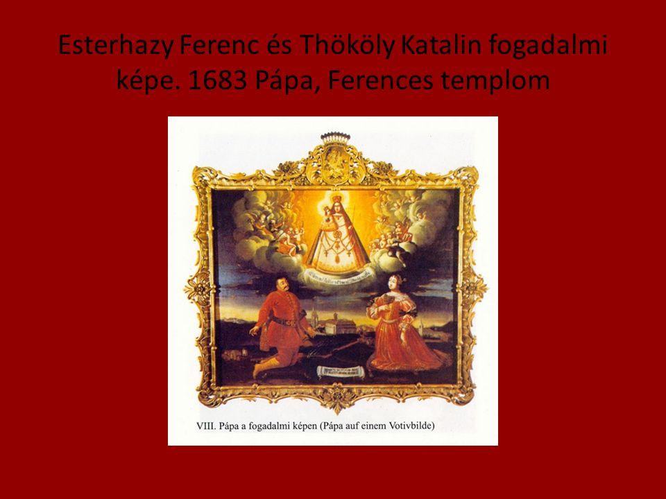 Esterhazy Ferenc és Thököly Katalin fogadalmi képe. 1683 Pápa, Ferences templom