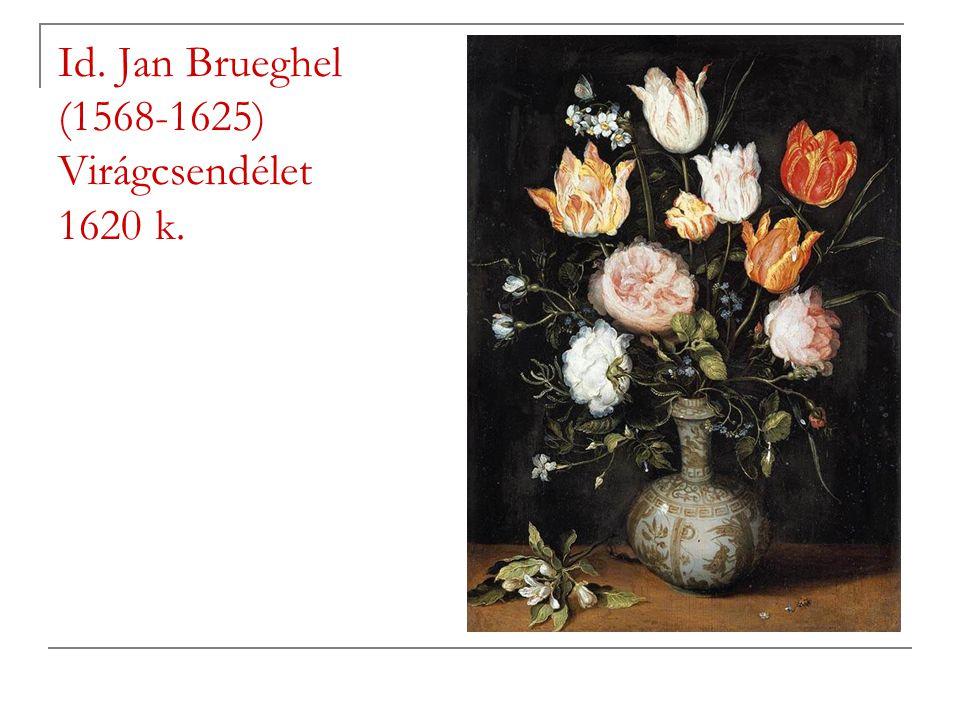 Id. Jan Brueghel (1568-1625) Virágcsendélet 1620 k.