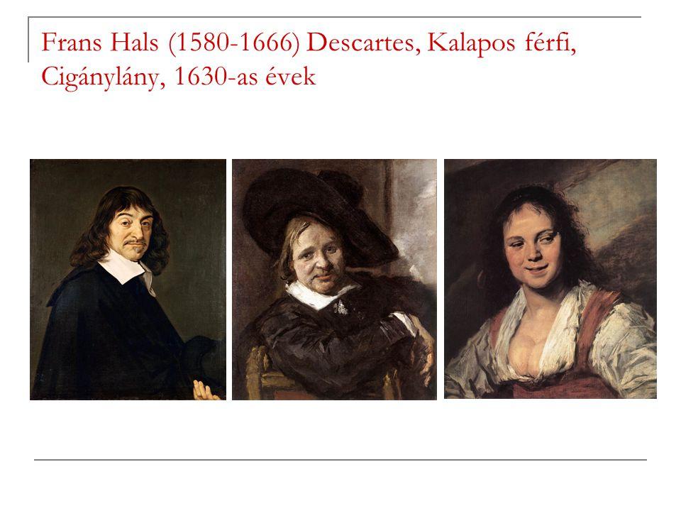 Frans Hals (1580-1666) Descartes, Kalapos férfi, Cigánylány, 1630-as évek