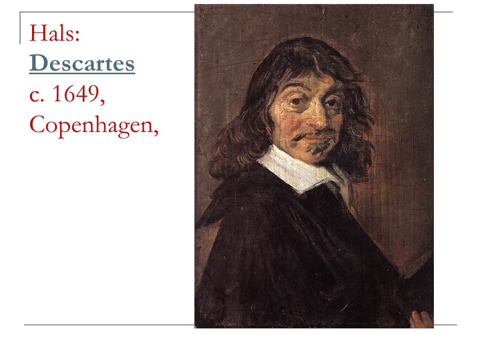 Hals: Descartes c. 1649, Copenhagen, Descartes
