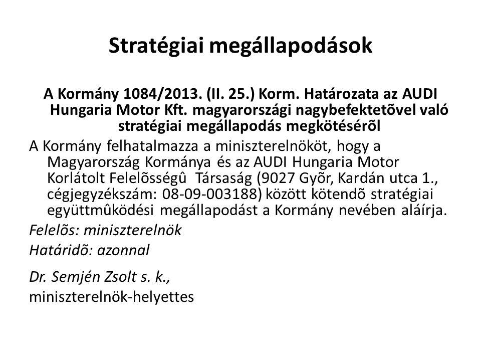 Stratégiai megállapodások A Kormány 1084/2013.(II.