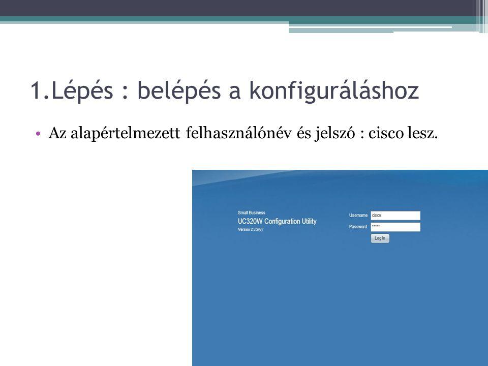 1.Lépés : belépés a konfiguráláshoz Az alapértelmezett felhasználónév és jelszó : cisco lesz.