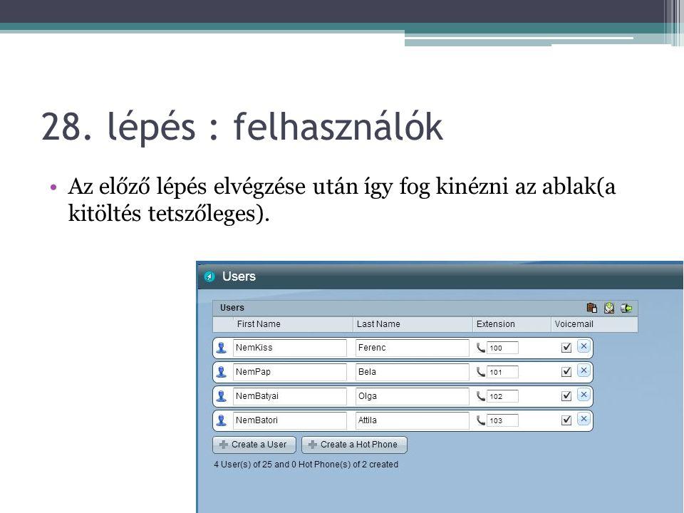28. lépés : felhasználók Az előző lépés elvégzése után így fog kinézni az ablak(a kitöltés tetszőleges).