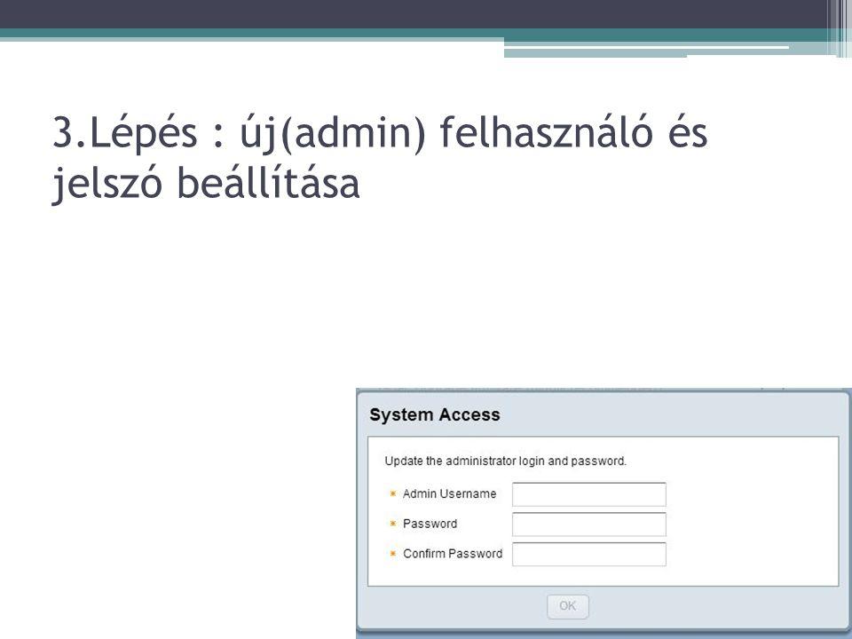 3.Lépés : új(admin) felhasználó és jelszó beállítása