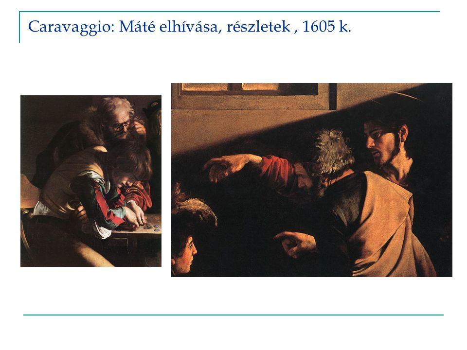 Caravaggio: Máté elhívása, részletek, 1605 k.