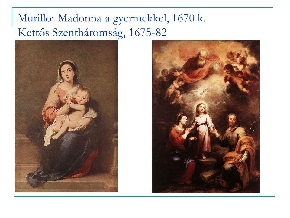Murillo: Madonna a gyermekkel, 1670 k. Kettős Szentháromság, 1675-82