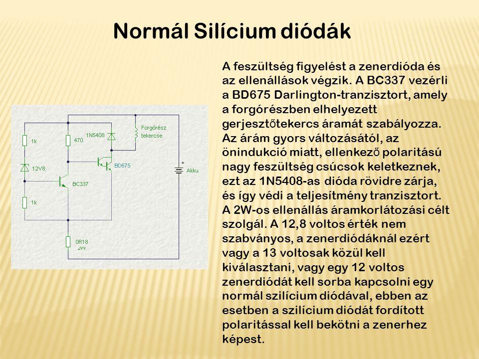 Normál Silícium diódák A feszültség figyelést a zenerdióda és az ellenállások végzik. A BC337 vezérli a BD675 Darlington-tranzisztort, amely a forgóré