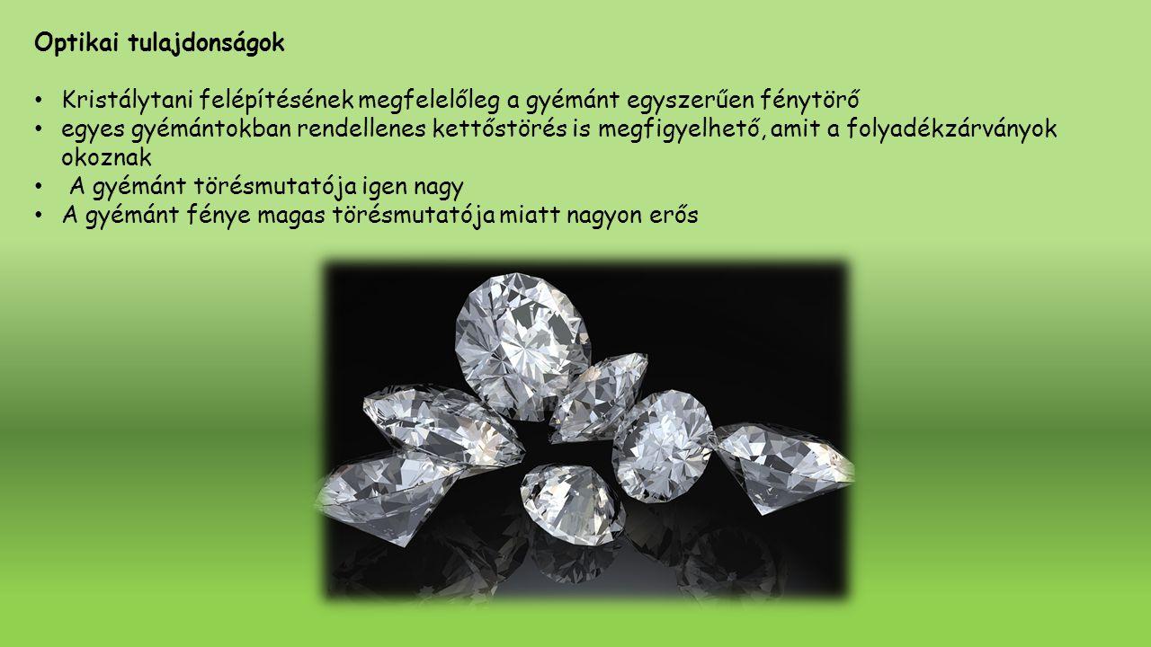 Színe A gyémánt színe változatos előfordul sárga, zöld, barna, piros, rózsaszínű, szürke, kék és fekete gyémánt is A szín nagy hatással van az értékre is A legtisztábbak az indiai gyémántok, a legszínesebbek pedig a dél-afrikaiak legelterjedtebb a sárga A dél-afrikai kristályok nagy része ilyen A zöld színárnyalatban inkább a sárgászöld uralkodik A piros árnyalatú színek, a rózsaszín és ibolya igen ritkák
