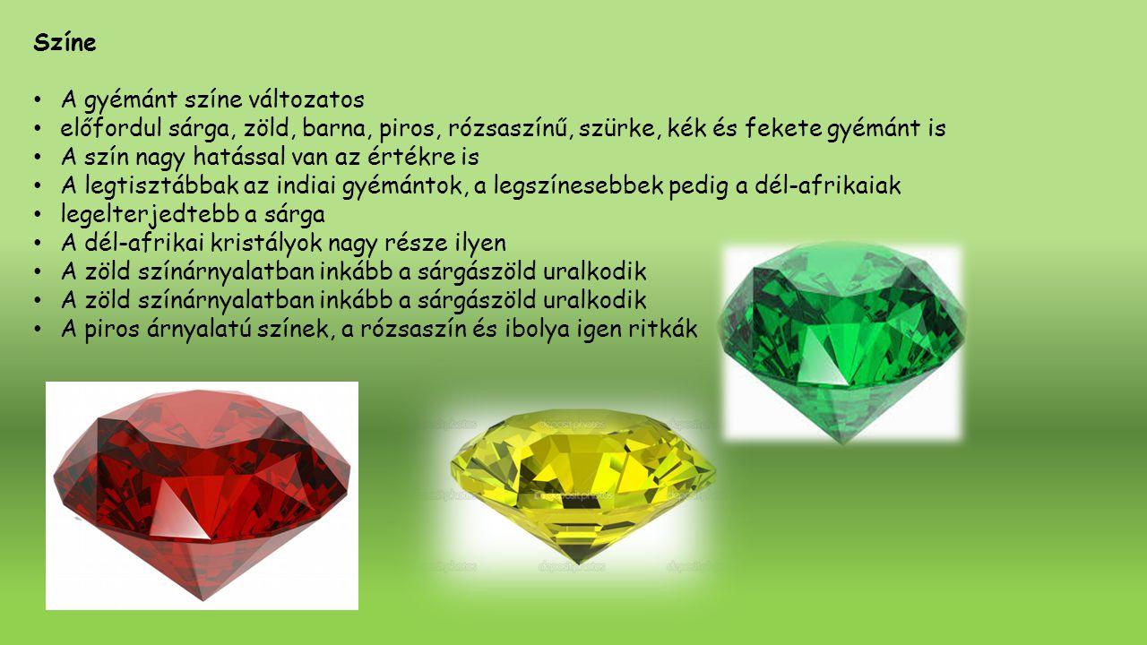 Színe A gyémánt színe változatos előfordul sárga, zöld, barna, piros, rózsaszínű, szürke, kék és fekete gyémánt is A szín nagy hatással van az értékre