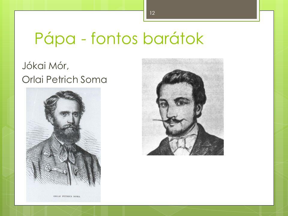Pápa - fontos barátok Jókai Mór, Orlai Petrich Soma 12