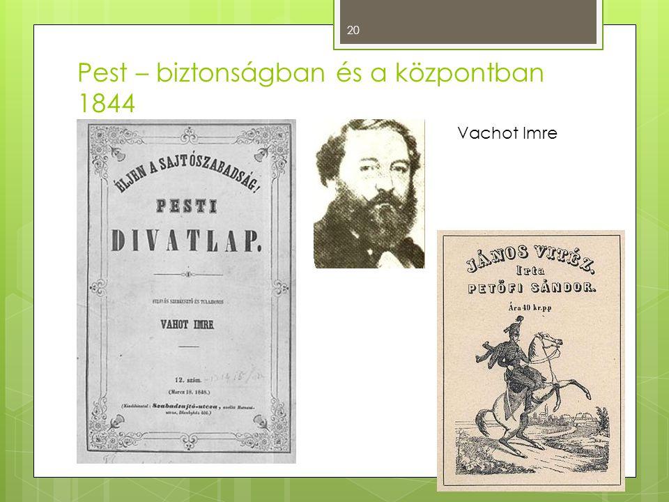20 Pest – biztonságban és a központban 1844 Vachot Imre