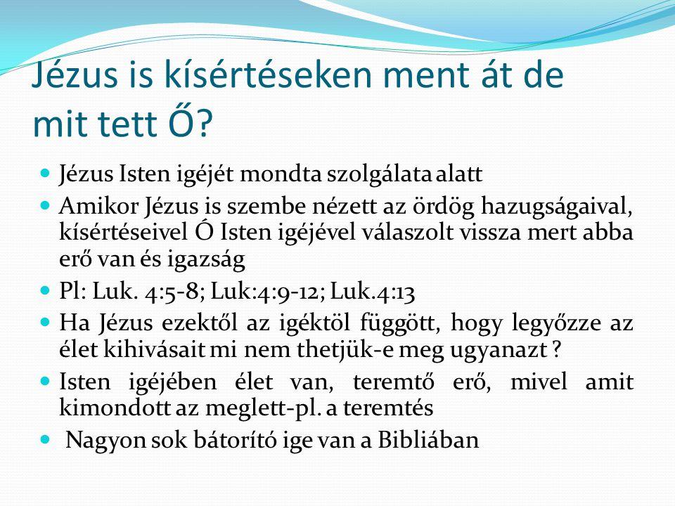 Jézus is kísértéseken ment át de mit tett Ő.