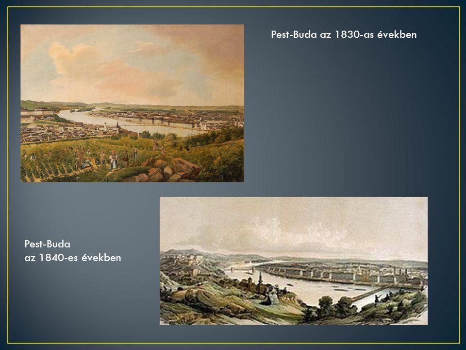 Pest-Buda az 1830-as években Pest-Buda az 1840-es években