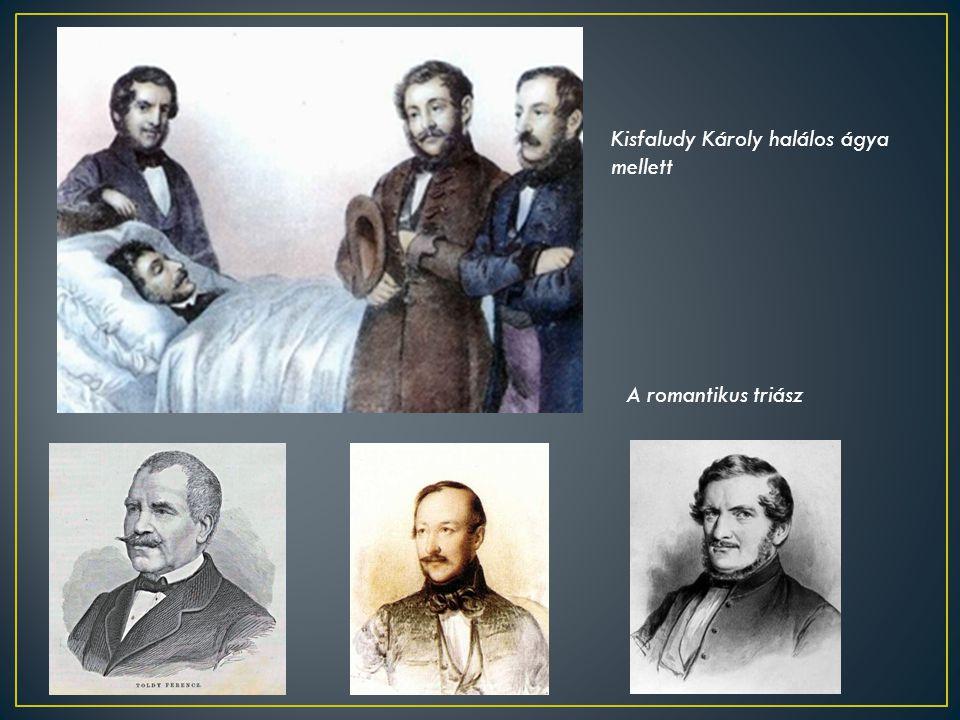 Kisfaludy Károly halálos ágya mellett A romantikus triász