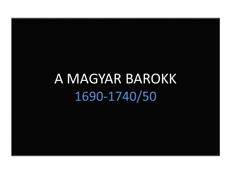 A MAGYAR BAROKK 1690-1740/50