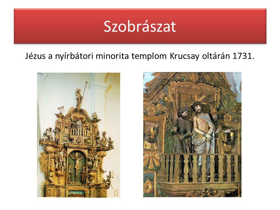 Szobrászat Jézus a nyírbátori minorita templom Krucsay oltárán 1731.