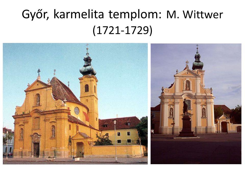 Győr, karmelita templom: M. Wittwer (1721-1729)
