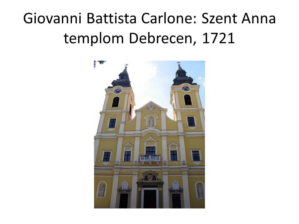 Giovanni Battista Carlone: Szent Anna templom Debrecen, 1721