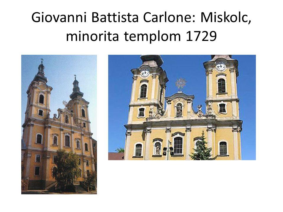 Giovanni Battista Carlone: Miskolc, minorita templom 1729