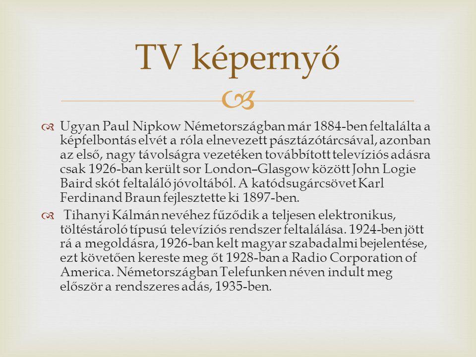   Ugyan Paul Nipkow Németországban már 1884-ben feltalálta a képfelbontás elvét a róla elnevezett pásztázótárcsával, azonban az első, nagy távolságra vezetéken továbbított televíziós adásra csak 1926-ban került sor London–Glasgow között John Logie Baird skót feltaláló jóvoltából.