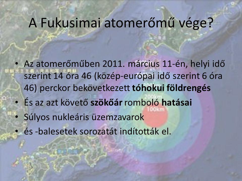 A Fukusimai atomerőmű vége.Az atomerőműben 2011.