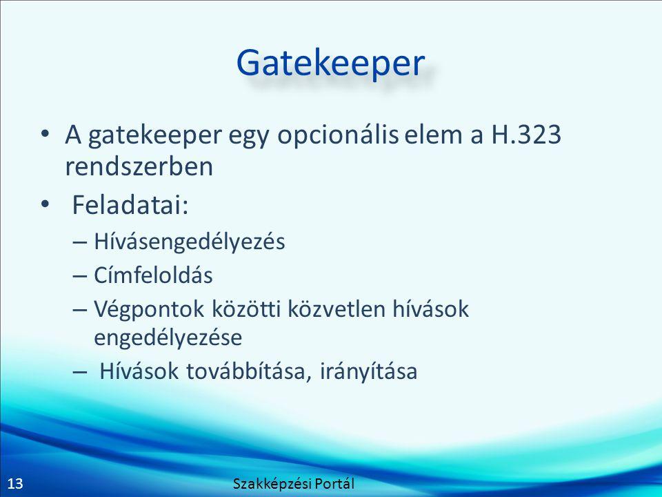 13 Gatekeeper A gatekeeper egy opcionális elem a H.323 rendszerben Feladatai: – Hívásengedélyezés – Címfeloldás – Végpontok közötti közvetlen hívások