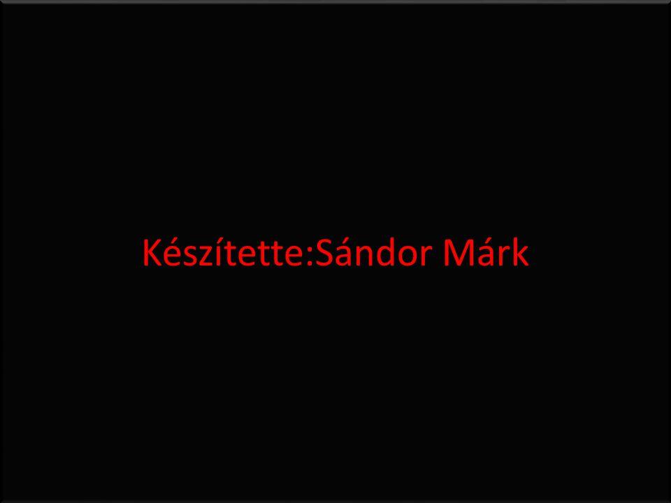 Készítette:Sándor Márk