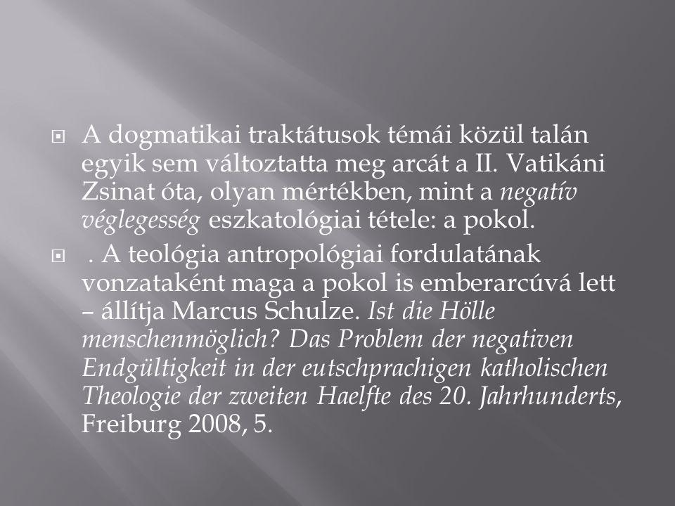  A dogmatikai traktátusok témái közül talán egyik sem változtatta meg arcát a II.