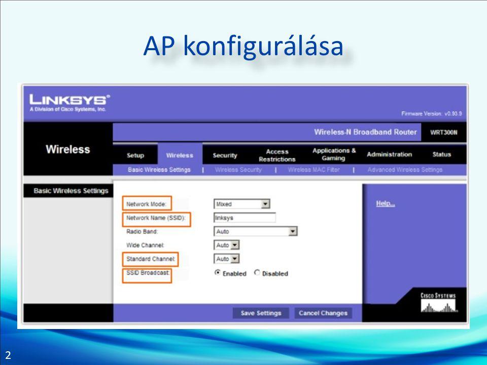3 Ügyfél konfigurálása Vezeték nélküli hálózati csatoló Konfigurációjának meg kell egyeznie az AP-val OS-be integrált ügyfélprogram Különálló ügyfélprogram Tesztelés