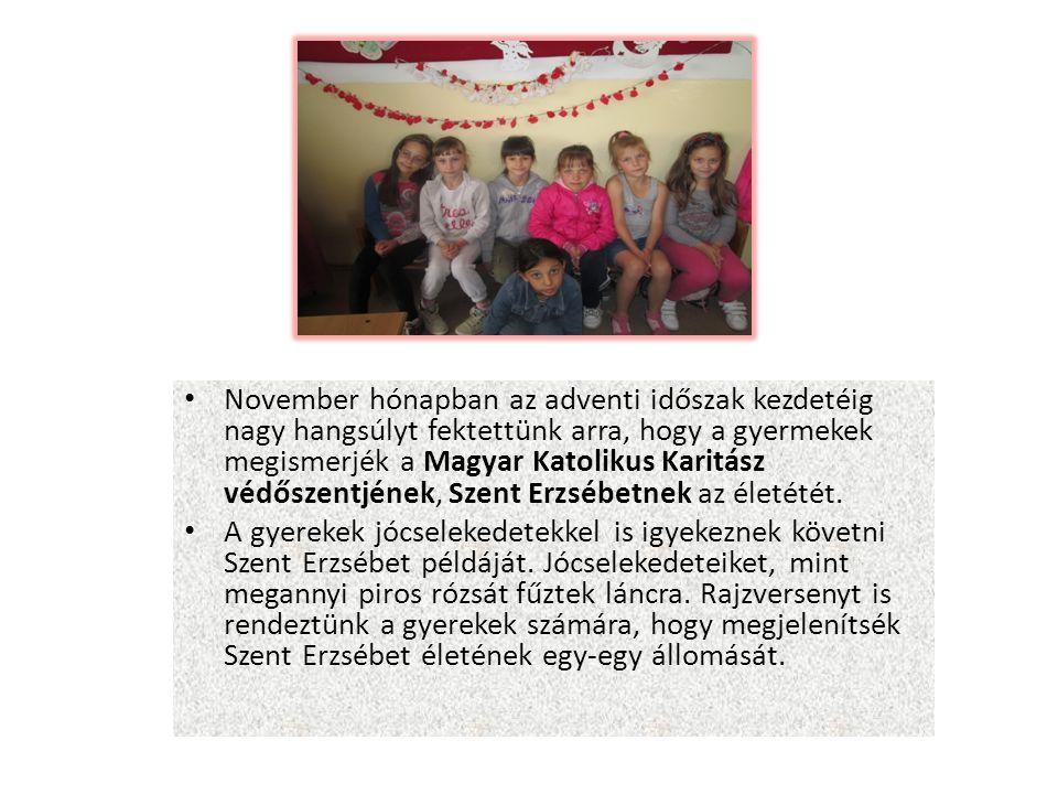 November hónapban az adventi időszak kezdetéig nagy hangsúlyt fektettünk arra, hogy a gyermekek megismerjék a Magyar Katolikus Karitász védőszentjének