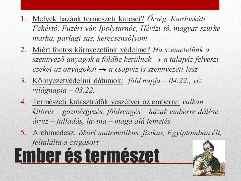 Ember és természet 1.Melyek hazánk természeti kincsei? Őrség, Kardoskúti Fehértó, Füzéri vár, Ipolytarnóc, Hévízi-tó, magyar szürke marha, parlagi sas