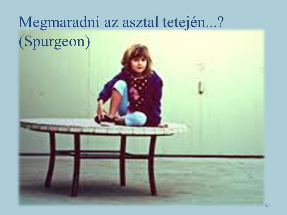 Megmaradni az asztal tetején...? (Spurgeon) 17
