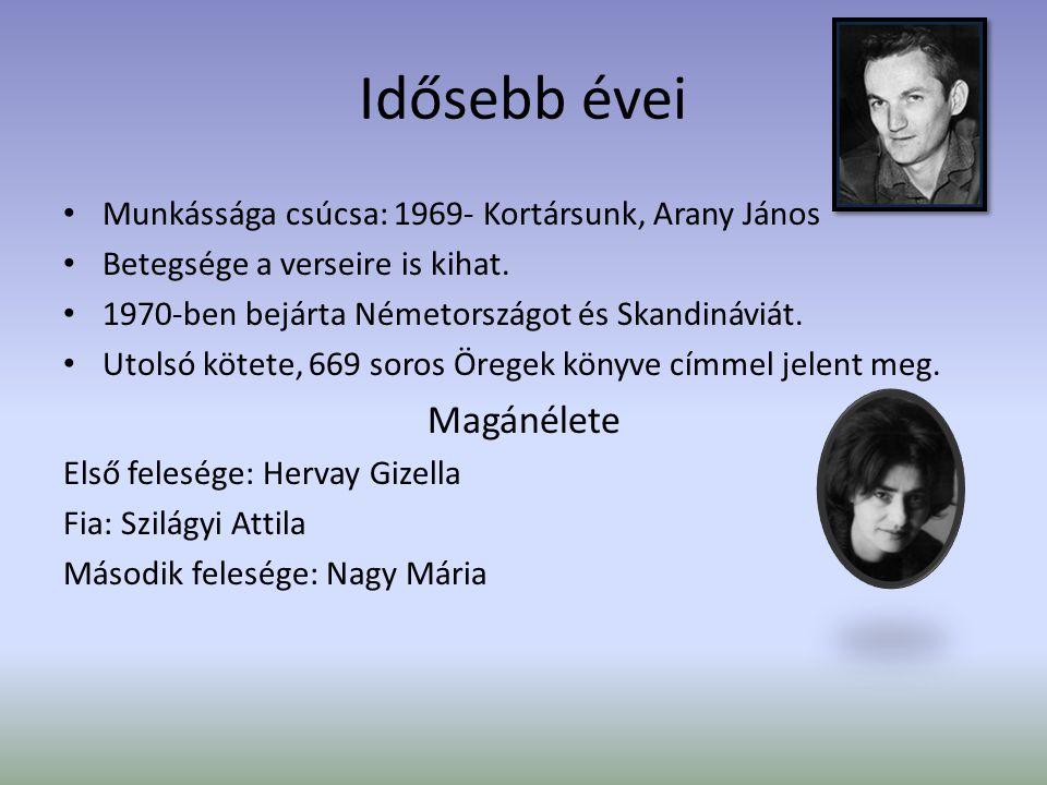 Idősebb évei Munkássága csúcsa: 1969- Kortársunk, Arany János Betegsége a verseire is kihat.