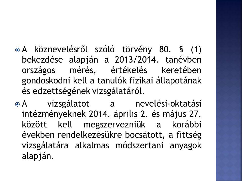  A köznevelésről szóló törvény 80. § (1) bekezdése alapján a 2013/2014.