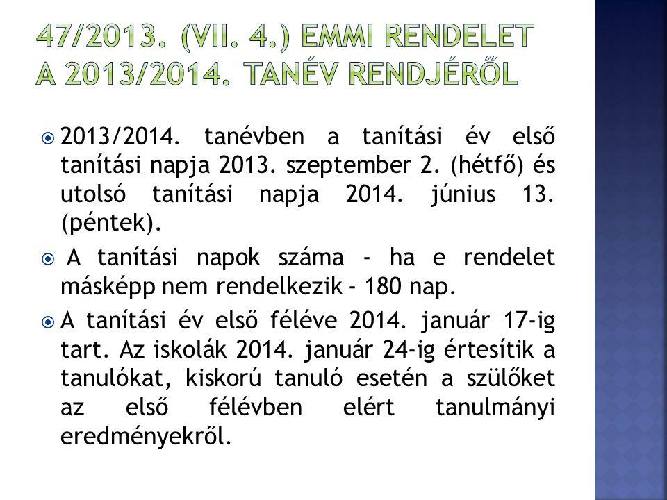  2013/2014. tanévben a tanítási év első tanítási napja 2013.