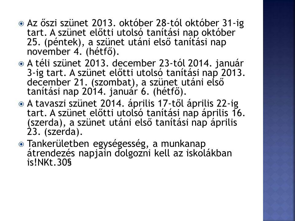 Az őszi szünet 2013. október 28-tól október 31-ig tart.