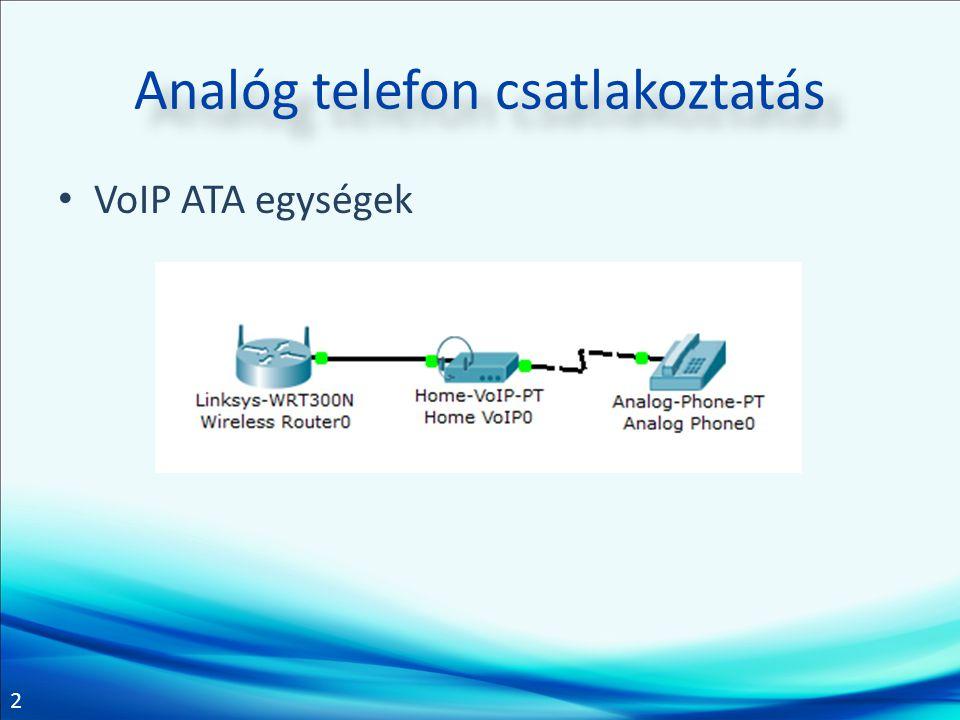2 Analóg telefon csatlakoztatás VoIP ATA egységek