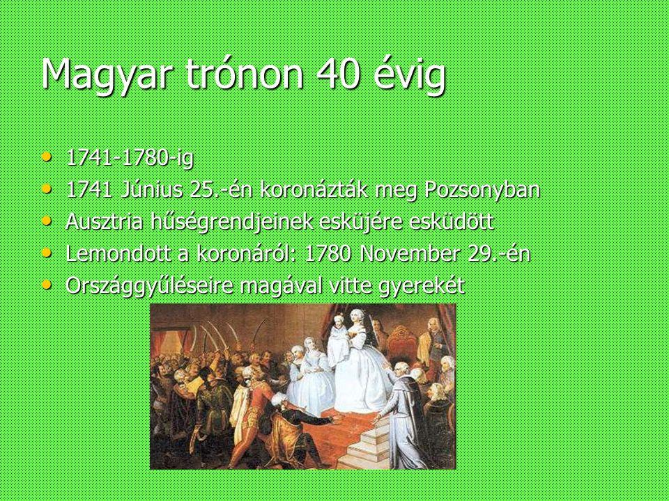 Nő a trónon Koronázása(magyar): Pozsony, 1741. június 25. Koronázása(magyar): Pozsony, 1741. június 25.Pozsony1741június 25.Pozsony1741június 25. Cseh