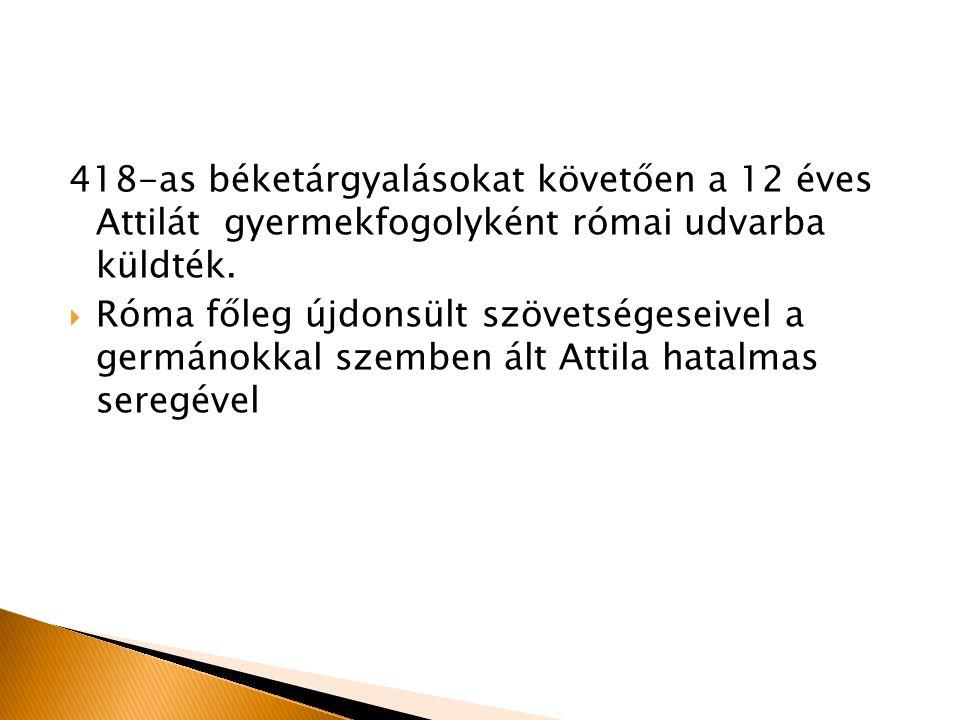  Élt:406-453-ig  Mundzsuk fia  Utolsó kun fejedelem,a leghíresebb is  Kora egyik leghatalmasabb birodalmát uralta 434-től  Nevének jelentése: atyócska  Utódja: Ellák  Elődje: Bleda