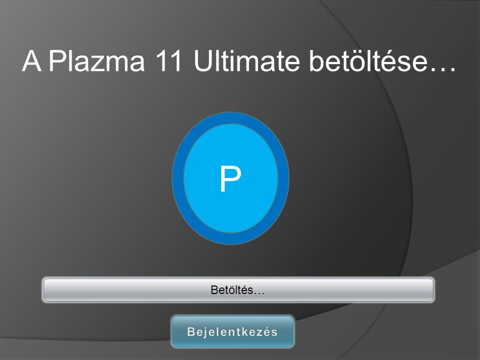 A Plazma 11 Ultimate betöltése… P Betöltés…