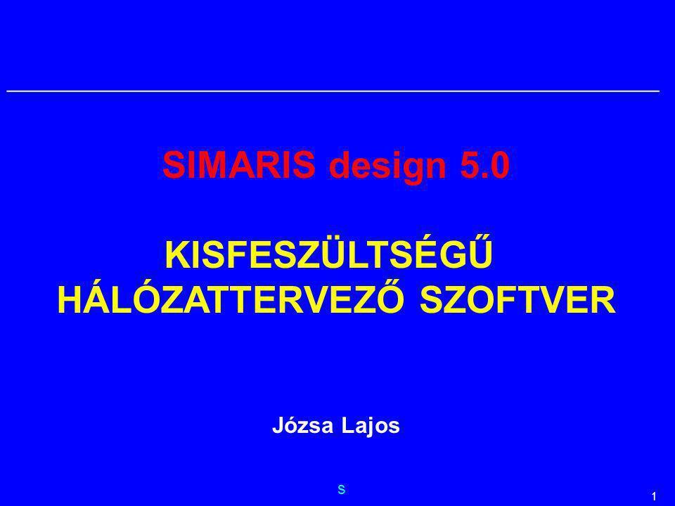 s __________________________________________________________ 1 SIMARIS design 5.0 KISFESZÜLTSÉGŰ HÁLÓZATTERVEZŐ SZOFTVER Józsa Lajos