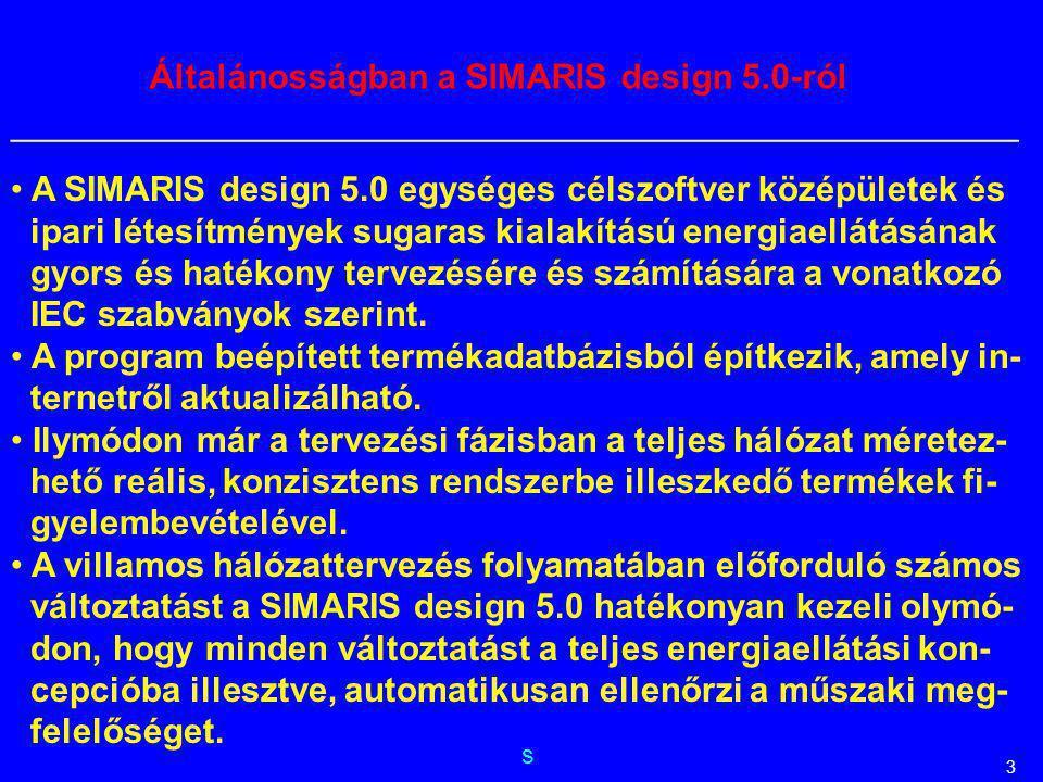 s __________________________________________________________ 3 A SIMARIS design 5.0 egységes célszoftver középületek és ipari létesítmények sugaras ki